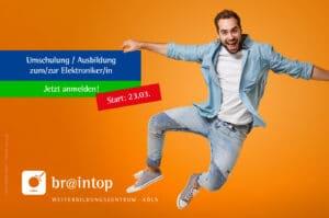 Weiterbildung Zentrum Köln · BRAINTOP Umschulung Ausbildung Start 23.03.21 > Elektroniker